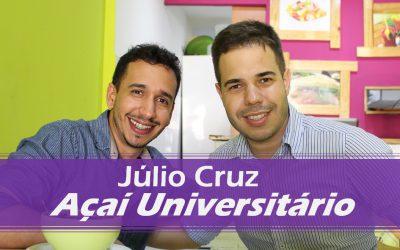 Entrevista com Júlio Cruz do Açaí Universitário